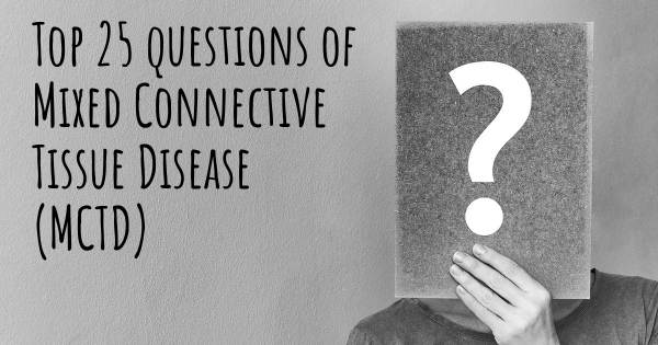 Mixed Connective Tissue Disease (MCTD) top 25 questions