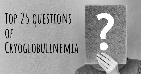 Cryoglobulinemia top 25 questions