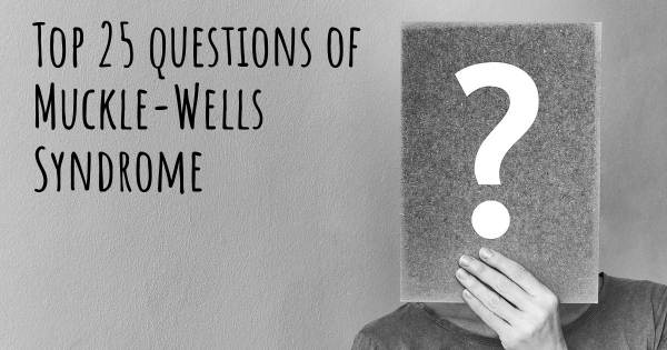Muckle-Wells Syndrome top 25 questions