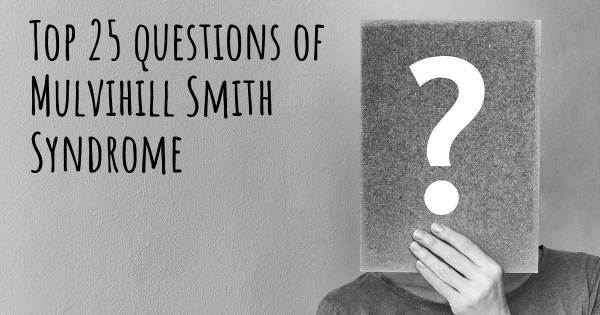 Mulvihill Smith Syndrome top 25 questions