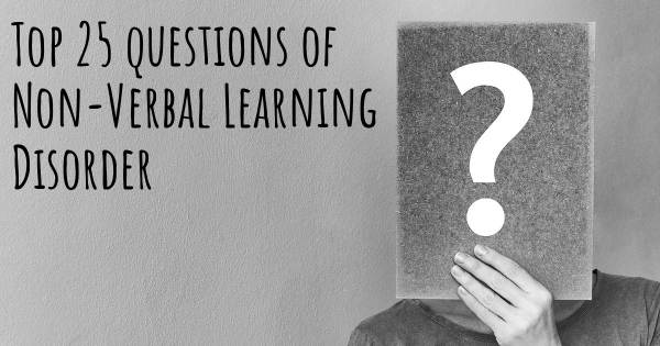 Non-Verbal Learning Disorder top 25 questions