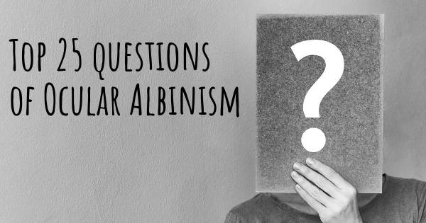 Ocular Albinism top 25 questions