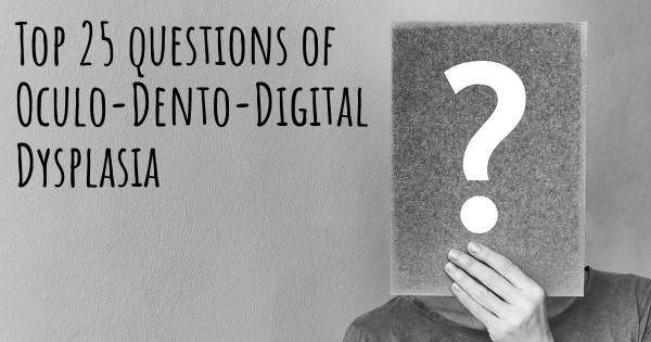 Oculo-Dento-Digital Dysplasia top 25 questions