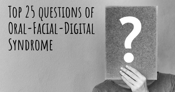 Oral-Facial-Digital Syndrome top 25 questions