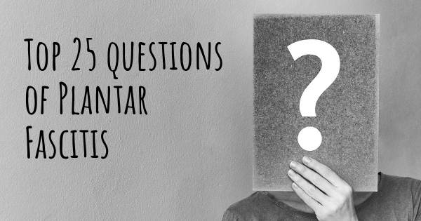 Plantar Fascitis top 25 questions