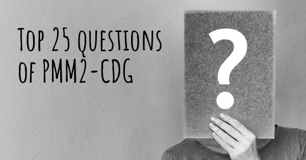 PMM2-CDG top 25 questions