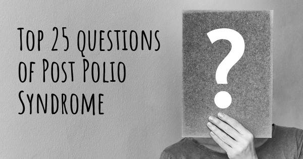 Post Polio Syndrome top 25 questions