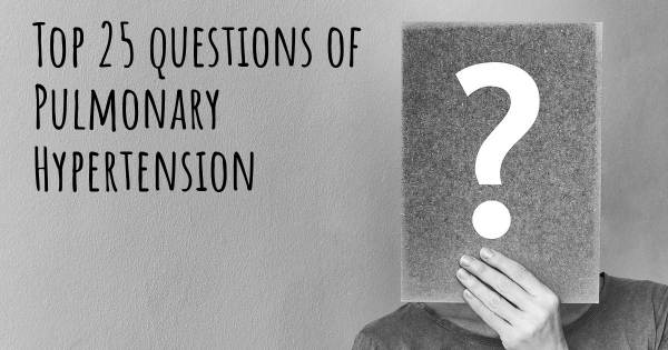 Pulmonary Hypertension top 25 questions