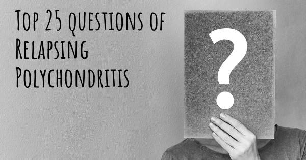 Relapsing Polychondritis top 25 questions