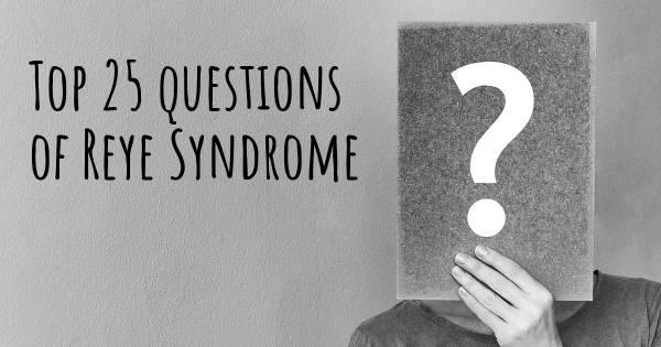 Reye Syndrome top 25 questions