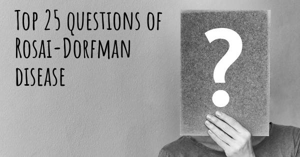 Rosai-Dorfman disease top 25 questions