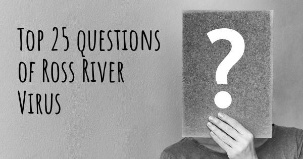 Ross River Virus top 25 questions