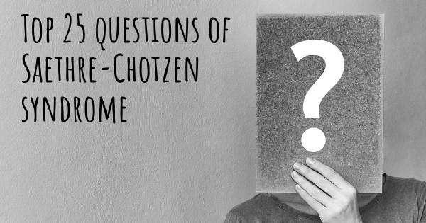 Saethre-Chotzen syndrome top 25 questions