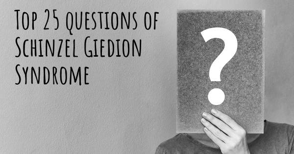 Schinzel Giedion Syndrome top 25 questions