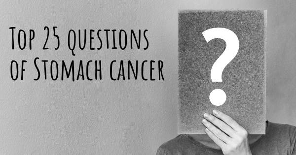 Stomach cancer top 25 questions