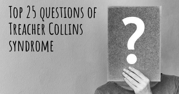 Treacher Collins syndrome top 25 questions