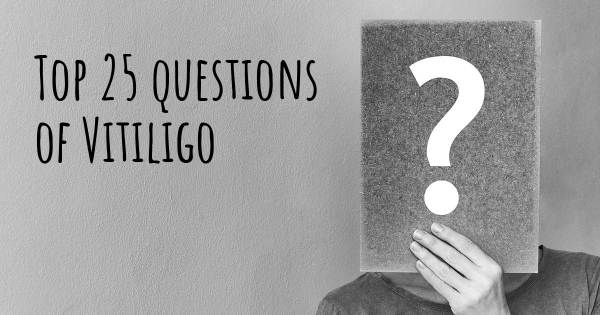 Vitiligo top 25 questions