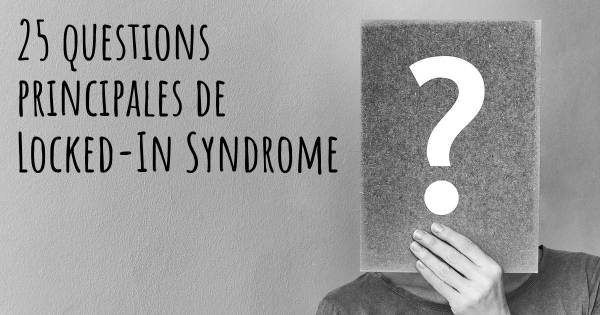 25 questions principales de Locked-In Syndrome