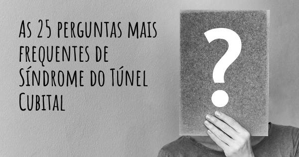 As 10 perguntas mais frequentes sobre Síndrome do Túnel Cubital
