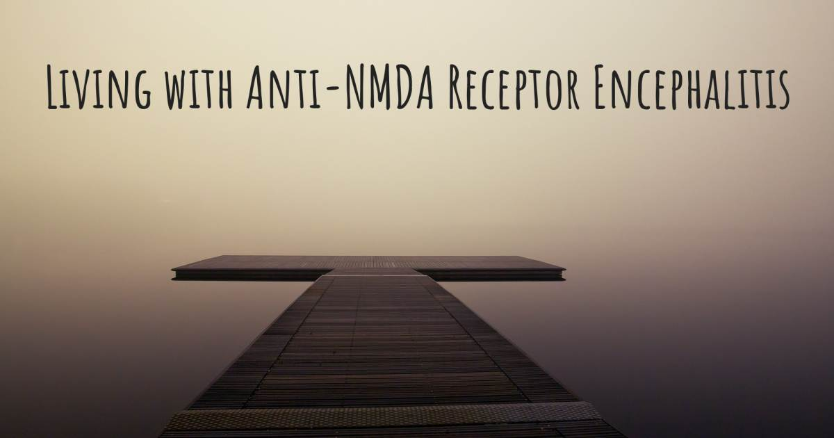 Living With Anti Nmda Receptor Encephalitis