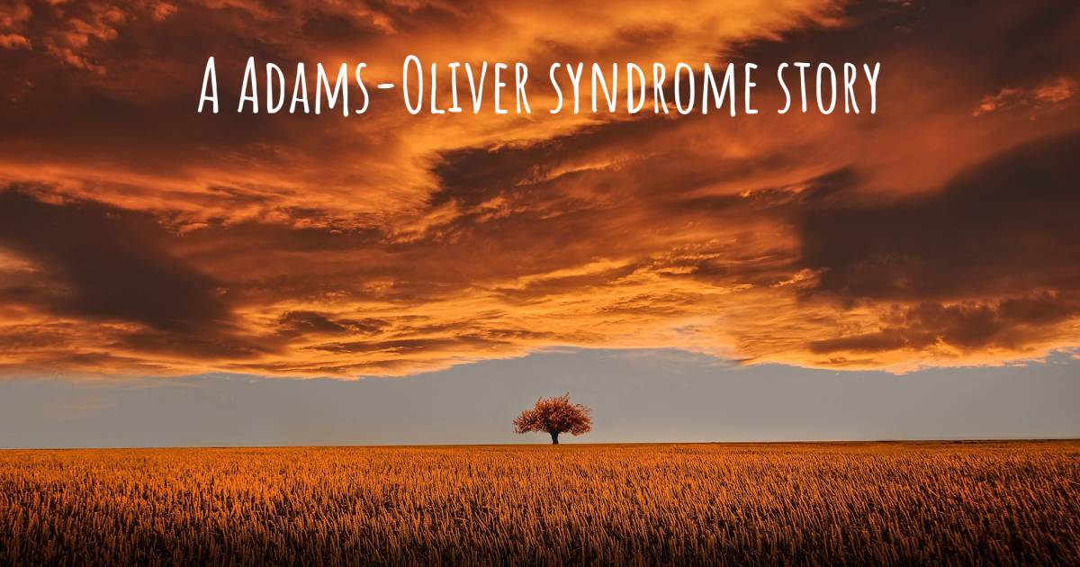 Story about Adams-Oliver syndrome .