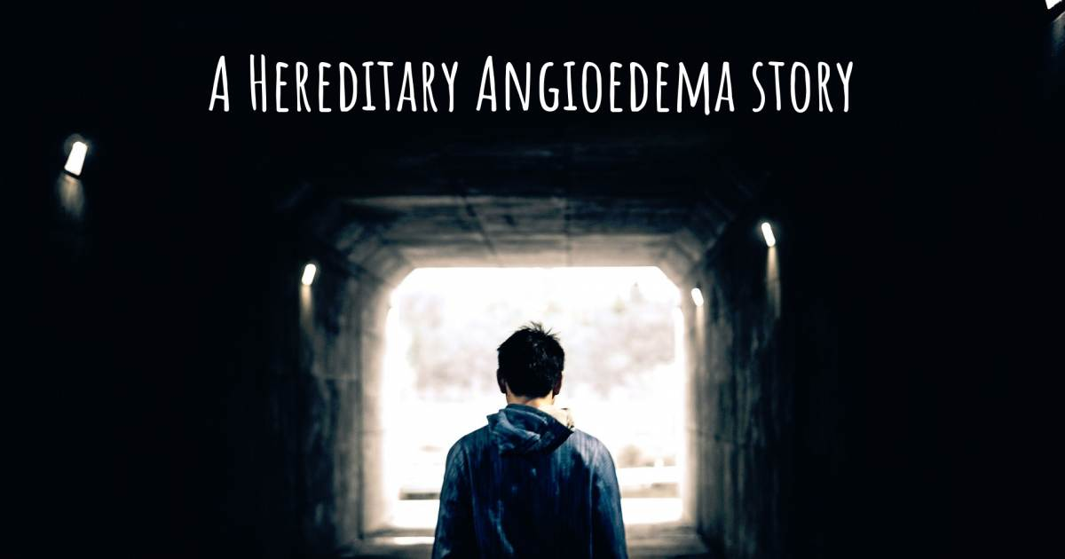 Story about Hereditary Angioedema .
