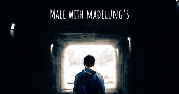 BEING A MALE WITH MADELUNG'S DEFORMITY