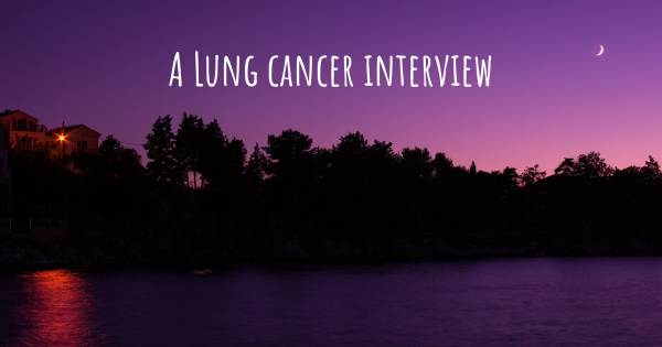 A Lung cancer interview