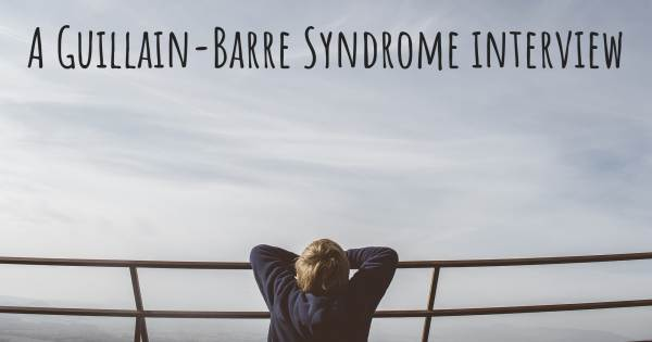 A Guillain-Barre Syndrome interview
