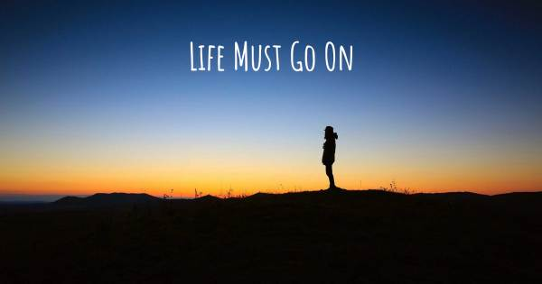 LIFE MUST GO ON