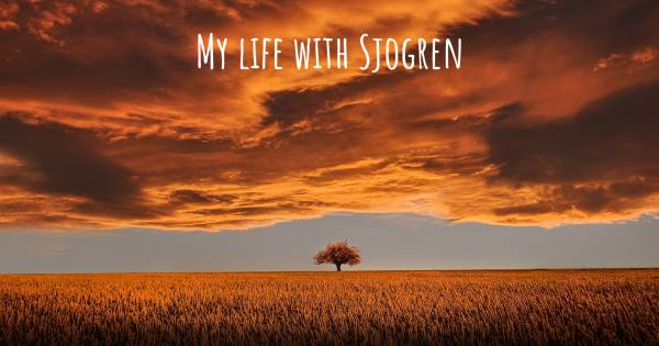 MY LIFE WITH SJOGREN
