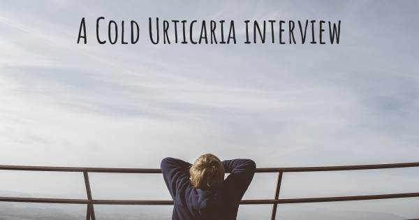 A Cold Urticaria interview