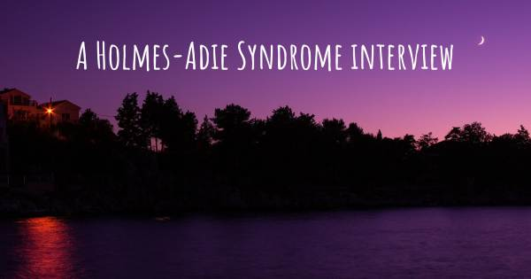 A Holmes-Adie Syndrome interview