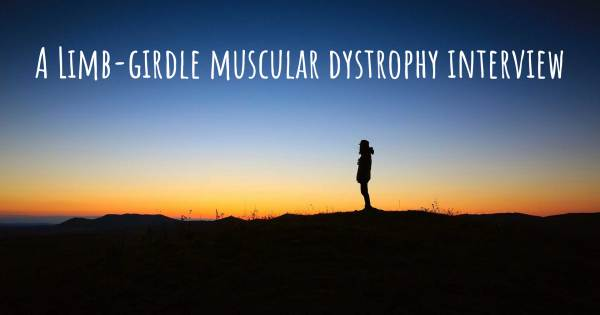 A Limb-girdle muscular dystrophy interview