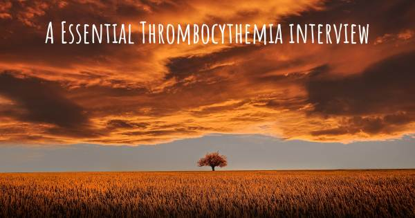 A Essential Thrombocythemia interview