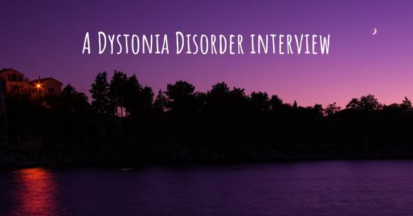 A Dystonia Disorder interview