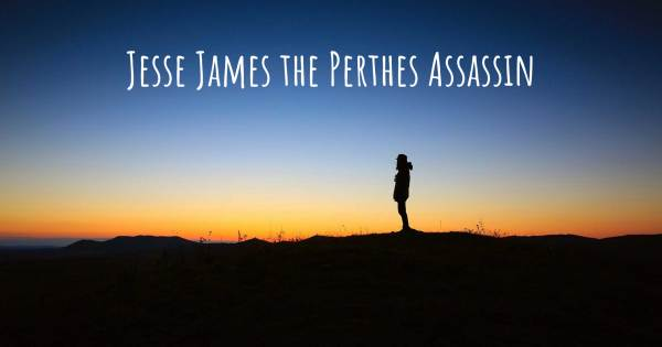 JESSE JAMES THE PERTHES ASSASSIN