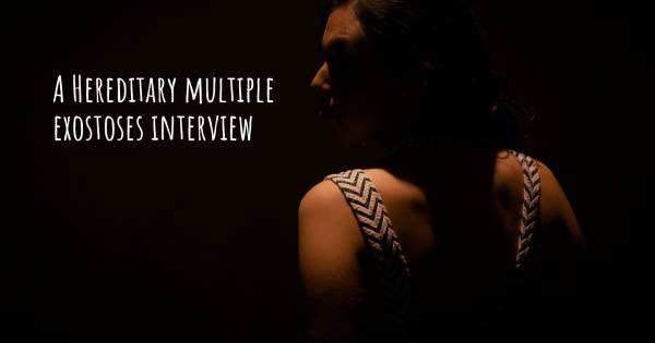 A Hereditary multiple exostoses interview