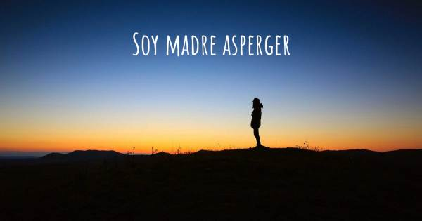 SOY MADRE ASPERGER