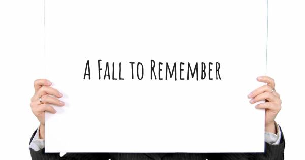 A FALL TO REMEMBER