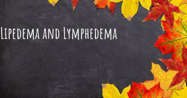 LIPEDEMA AND LYMPHEDEMA