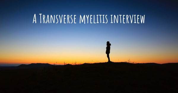 A Transverse myelitis interview