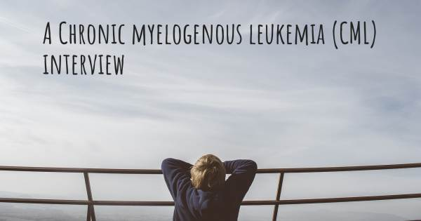 A Chronic myelogenous leukemia (CML) interview
