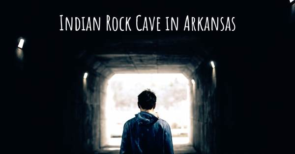 INDIAN ROCK CAVE IN ARKANSAS