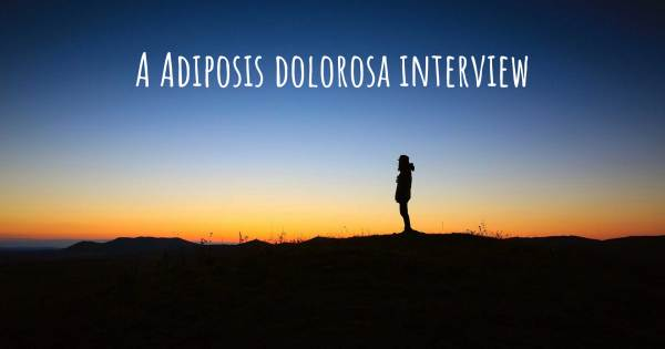 A Adiposis dolorosa interview