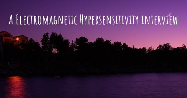 A Electromagnetic Hypersensitivity interview