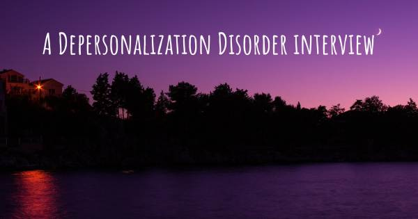 A Depersonalization Disorder interview