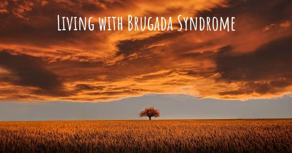 LIVING WITH BRUGADA SYNDROME