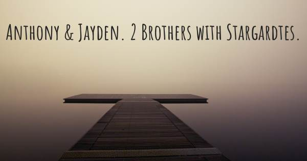 ANTHONY & JAYDEN. 2 BROTHERS WITH STARGARDTES.