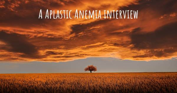 A Aplastic Anemia interview